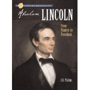 Sterling Biographies(r) Abraham Lincoln by Ellen Blue Phillips