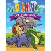 Wild Animals Coloring Book by Speedy Publishing LLC