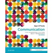 Communication: Core Interpersonal Skills for Health Professionals 3rd Edition by Gjyn O'Toole