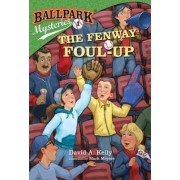 The Fenway Foul-Up by David A Kelly