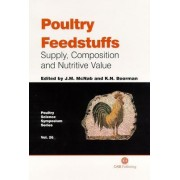 Poultry Feedstuffs by J. McNab