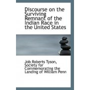 Discourse on the Surviving Remnant of the Indian Race in the United States by Society For Commemorating Roberts Tyson