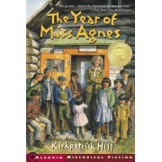The Year of Miss Agnes by Hill Kirkpatrick