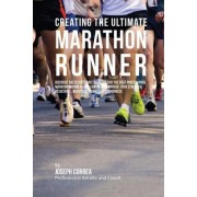 Creating the Ultimate Marathon Runner by Correa (Professional Athlete and Coach)