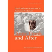 Anne Frank and After by Dick Van Galen Last
