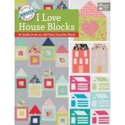Block-Buster Quilts - I Love House Blocks by Karen M Burns