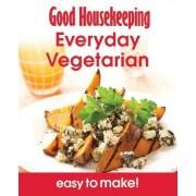 Good Housekeeping Easy to Make! Everyday Vegetarian by Good Housekeeping Institute