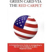 Green Card Via the Red Carpet by Stephen Parnell