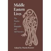 Middle Eastern Lives by Martin S. Kramer