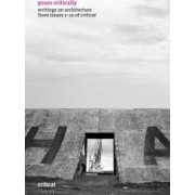 Yours Critically - Writings on Architecture from Criticat Issues 1-10