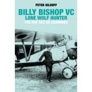 Billy Bishop Lone Wolf Hunter by Peter Kilduff