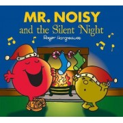 Mr Noisy and the Silent Night by Roger Hargreaves
