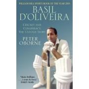 Basil D'oliveira by Peter Oborne