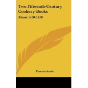Two Fifteenth-Century Cookery-Books by Thomas Austin