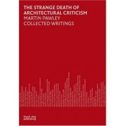 The Strange Death Of Architectural Criticism: Martin Pawley Collected Writings
