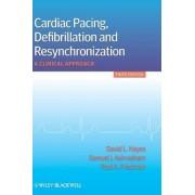 Cardiac Pacing, Defibrillation and Resynchronization by David L. Hayes
