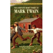 The Complete Short Stories of Mark Twain by Mark Twain
