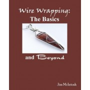Wire Wrapping by Jim McIntosh