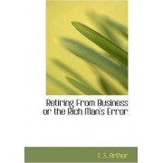 Retiring from Business or the Rich Man's Error by T S Arthur