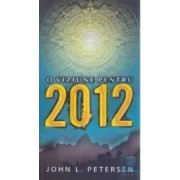 O viziune pentru 2012 - John L. Petersen