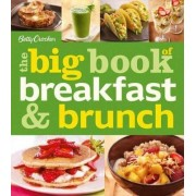 Betty Crocker the Big Book of Breakfast and Brunch by Betty Crocker