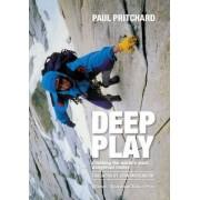 Deep Play by Paul Pritchard