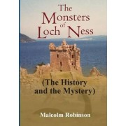 The Monsters of Loch Ness (the History and the Mystery) by Malcolm Robinson