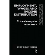 Employment, Wages and Income Distribution by Kurt W. Rothschild
