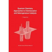 Quantum Chemistry Approaches to Chemisorption and Heterogeneous Catalysis by F. Ruette
