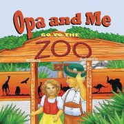 Opa and Me Go to the Zoo by Kevin M Donovan