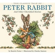 The Classic Tale of Peter Rabbit and Other Cherished Stories by Beatrix Potter