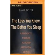 The Less You Know, the Better You Sleep by David Satter
