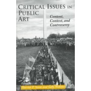 Critical Issues in Public Art by Harriet Senie