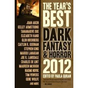 The Year's Best Dark Fantasy & Horror 2012 Edition 2012 by Tim Powers