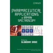 Pharmaceutical Applications of Raman Spectroscopy by Slobodan Sasic