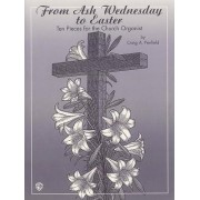 From Ash Wednesday to Easter by Craig A Penfield