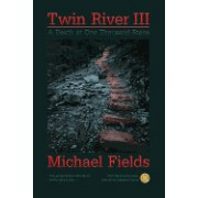 Twin River III: A Death at One Thousand Steps