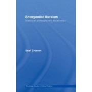 Emergentist Marxism by Sean Creaven