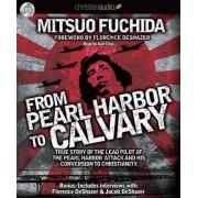 From Pearl Harbor to Calvary by Mitsuo Fuchida