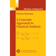 Concrete Approach to Classical Analysis by Marian Muresan