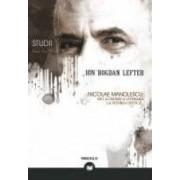 Nicolae Manolescu De la cronica literara la istoria critica... - Ion Bogdan Lefter