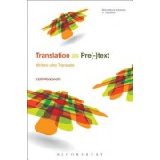 Telling the Story of Translation: Writers Who Translate