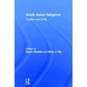 South Asian Religions by Karen Pechilis