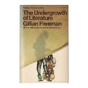 The undergrowth of literature - Gillian Freeman - Livre
