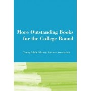 More Outstanding Books for the College Bound by Young Adult Library Services Association