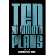 Ten 10-Minute Plays: v. 2 by Walter Wykes