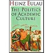 Eulau, H: Politics Of Academic Culture