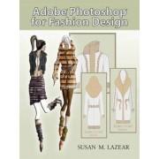 Adobe Photoshop for Fashion Design by Susan Lazear