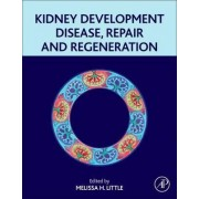 Kidney Development, Disease, Repair and Regeneration by Melissa Little