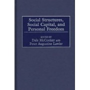 Social Structures, Social Capital, and Personal Freedom by Dale D. McConkey